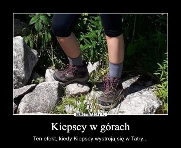 Kiepscy w górach – Ten efekt, kiedy Kiepscy wystroją się w Tatry...