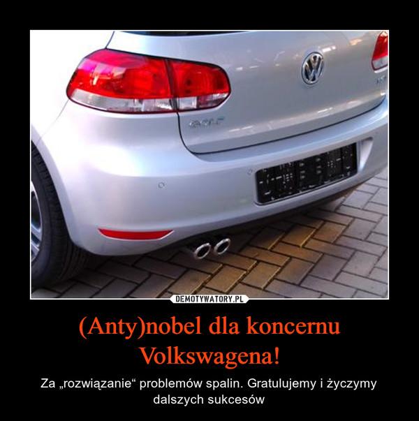 """(Anty)nobel dla koncernu Volkswagena! – Za """"rozwiązanie"""" problemów spalin. Gratulujemy i życzymy dalszych sukcesów"""