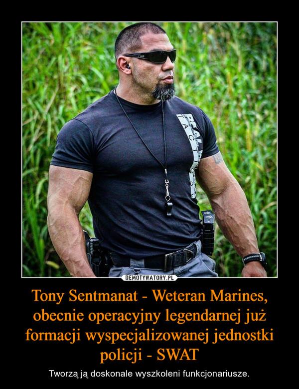 Tony Sentmanat - Weteran Marines, obecnie operacyjny legendarnej już formacji wyspecjalizowanej jednostki policji - SWAT – Tworzą ją doskonale wyszkoleni funkcjonariusze.