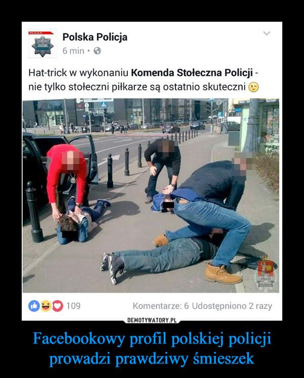 Facebookowy profil polskiej policji prowadzi prawdziwy śmieszek –