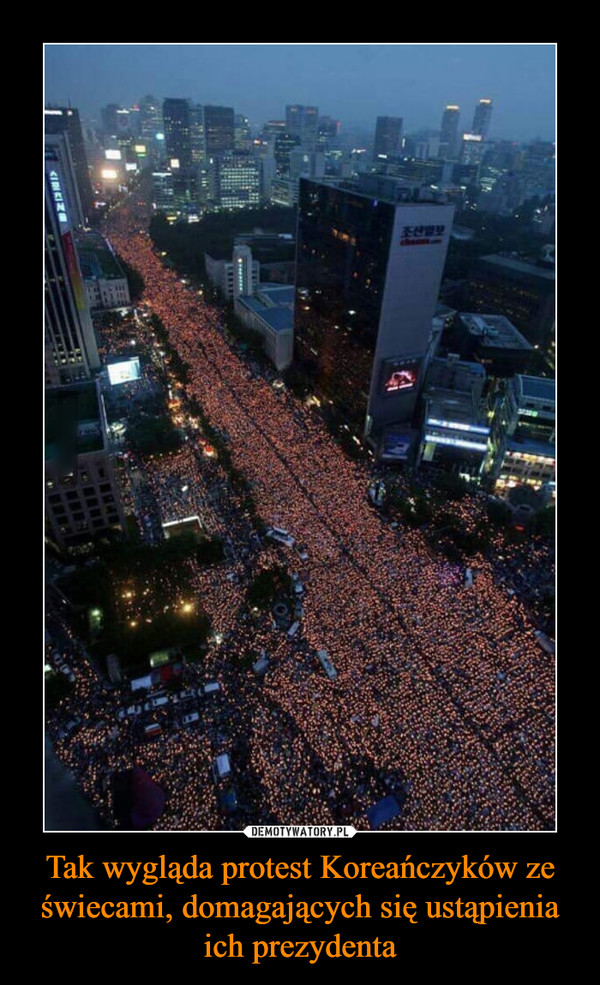 Tak wygląda protest Koreańczyków ze świecami, domagających się ustąpienia ich prezydenta –