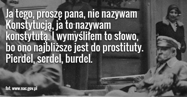 piłsudski cytaty Naród wspaniały tylko ludzie kurwy