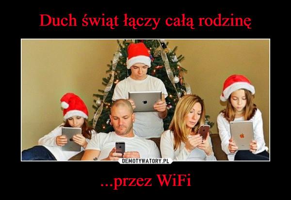 ...przez WiFi –