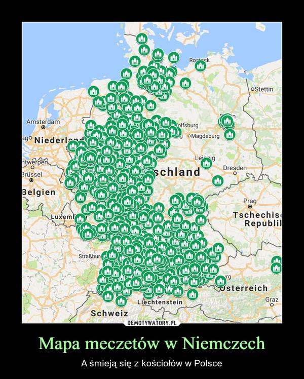 Mapa meczetów w Niemczech – A śmieją się z kościołów w Polsce