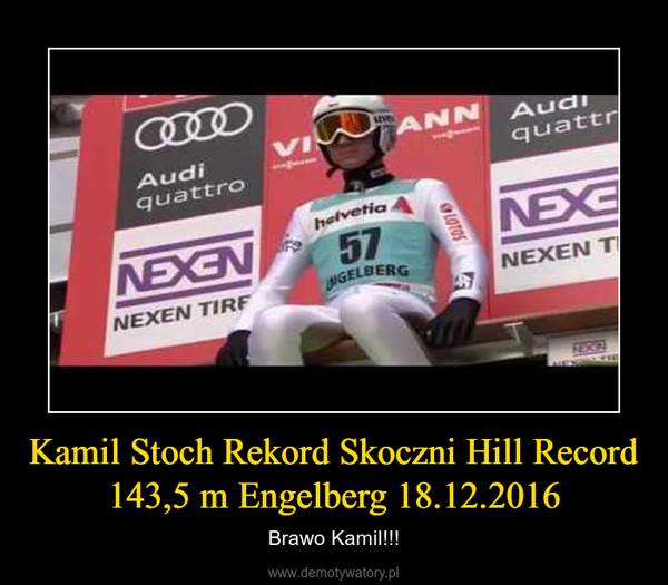 Kamil Stoch Rekord Skoczni Hill Record 143,5 m Engelberg 18.12.2016 – Brawo Kamil!!!