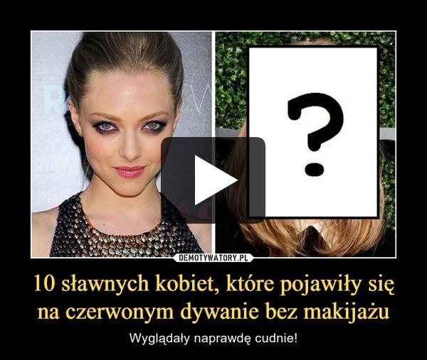 10 sławnych kobiet, które pojawiły się na czerwonym dywanie bez makijażu – Wyglądały naprawdę cudnie!