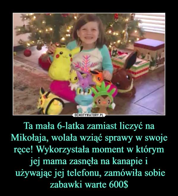 Ta mała 6-latka zamiast liczyć na Mikołaja, wolała wziąć sprawy w swoje ręce! Wykorzystała moment w którym jej mama zasnęła na kanapie i używając jej telefonu, zamówiła sobie zabawki warte 600$ –