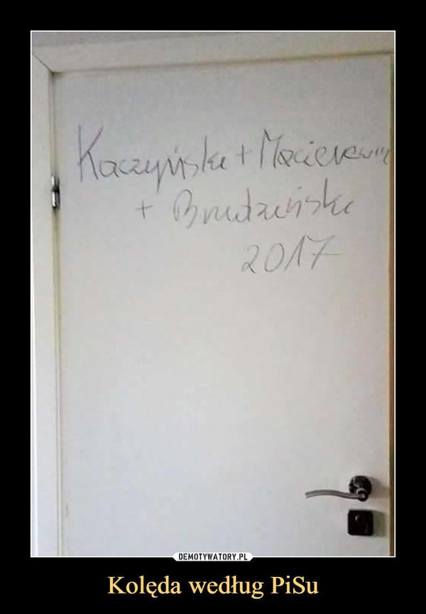 Kolęda według PiSu –  Kaczyński + Macierewicz + Brudziński 2017