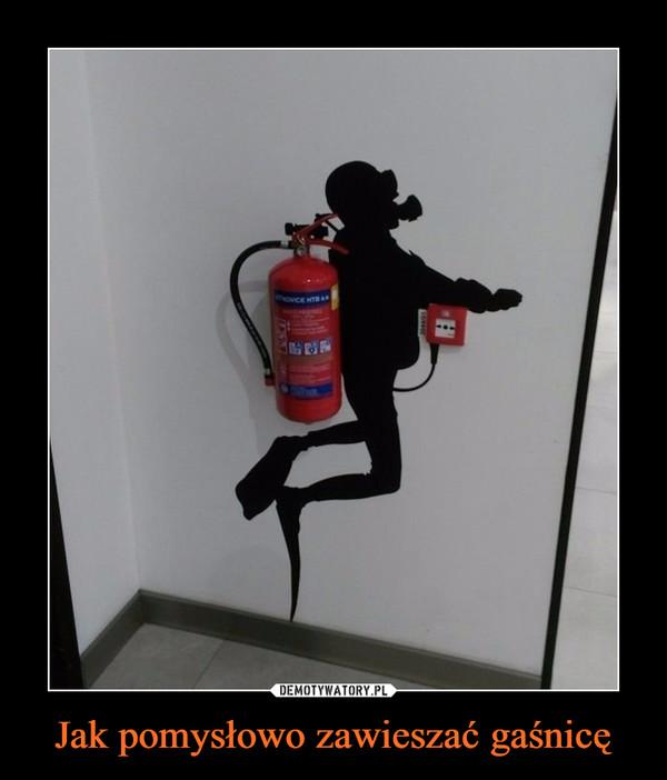 Jak pomysłowo zawieszać gaśnicę –