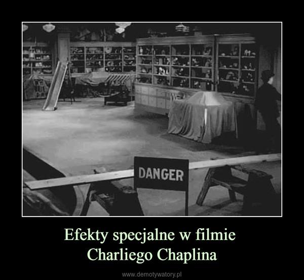 Efekty specjalne w filmie Charliego Chaplina –