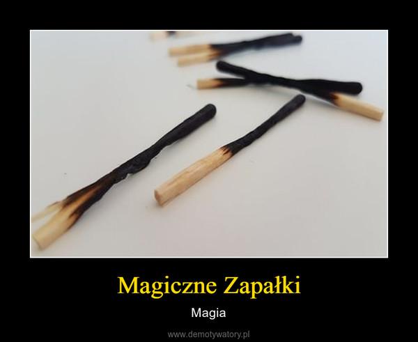 Magiczne Zapałki – Magia