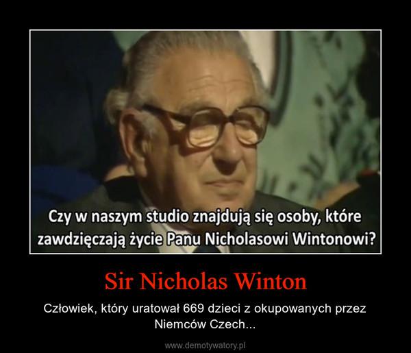 Sir Nicholas Winton – Człowiek, który uratował 669 dzieci z okupowanych przez Niemców Czech...
