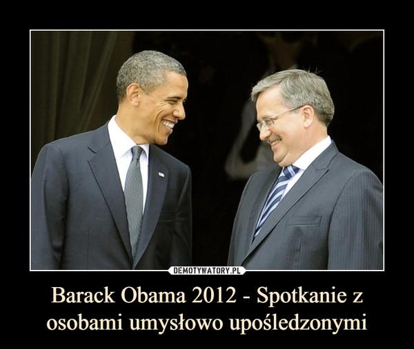 Barack Obama 2012 - Spotkanie z osobami umysłowo upośledzonymi –