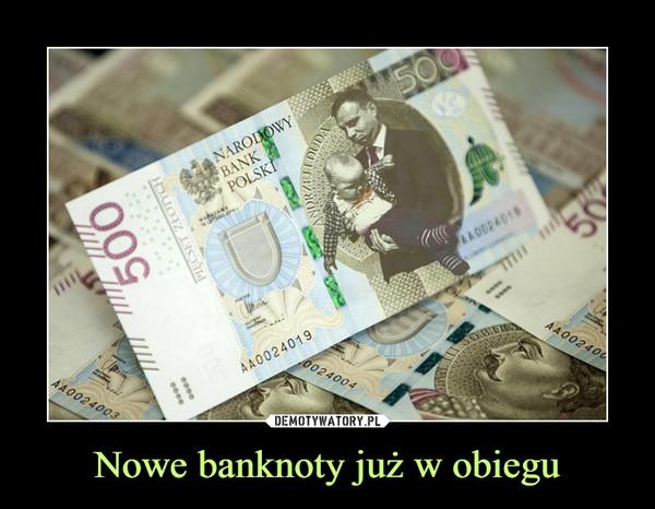 Nowe banknoty już w obiegu –