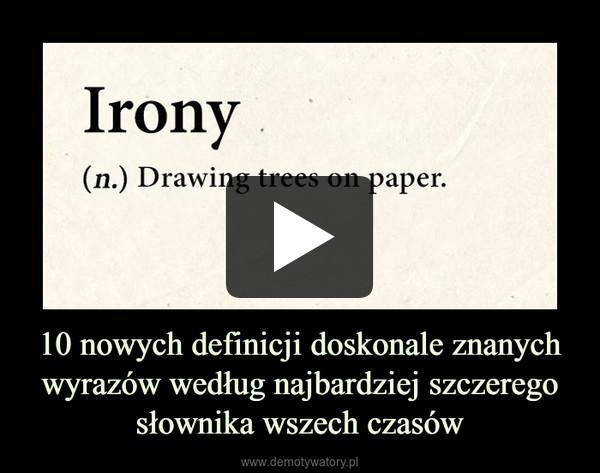 10 nowych definicji doskonale znanych wyrazów według najbardziej szczerego słownika wszech czasów –