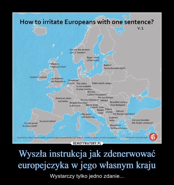 Wyszła instrukcja jak zdenerwować europejczyka w jego własnym kraju – Wystarczy tylko jedno zdanie...