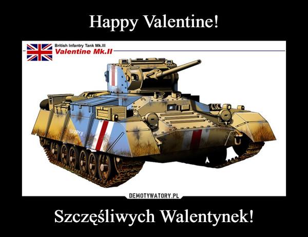 Szczęśliwych Walentynek! –
