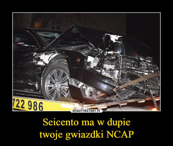 Seicento ma w dupietwoje gwiazdki NCAP –