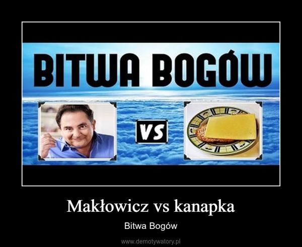 Makłowicz vs kanapka – Bitwa Bogów