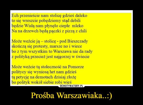 Prośba Warszawiaka..:) –