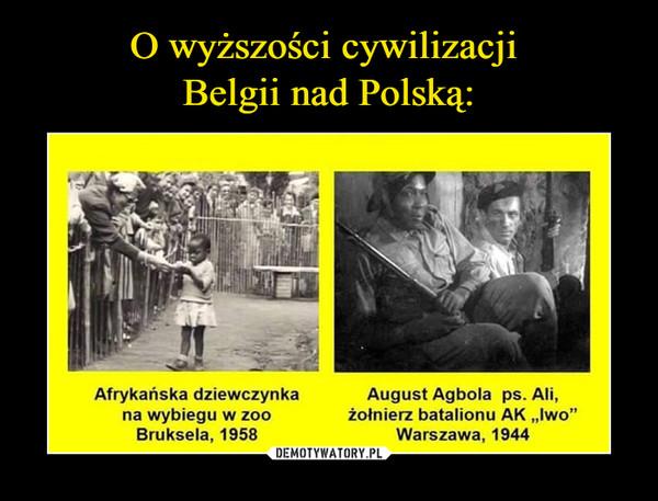 """–  Afrykańska dziewczynkana wybiegu w zooBruksela, 1958August Agbola ps. Ali,żołnierz batalionu AK """"Iwo""""Warszawa, 1944"""