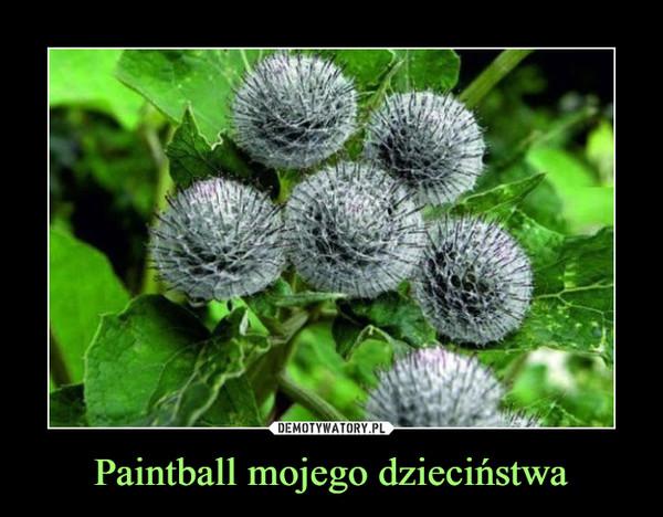 Paintball mojego dzieciństwa –
