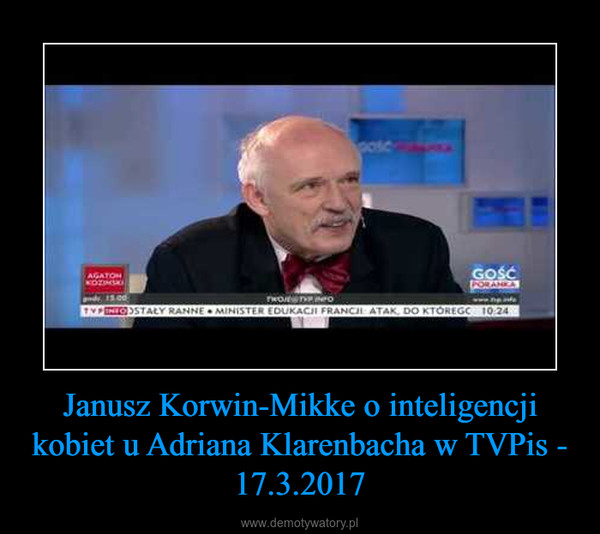 Janusz Korwin-Mikke o inteligencji kobiet u Adriana Klarenbacha w TVPis - 17.3.2017 –