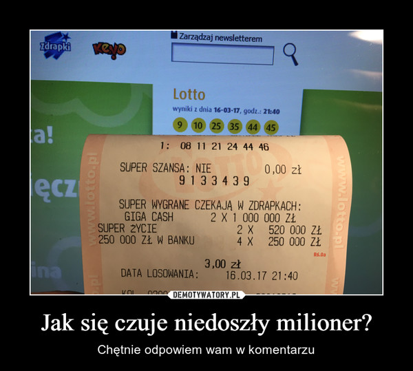 Jak się czuje niedoszły milioner? – Chętnie odpowiem wam w komentarzu