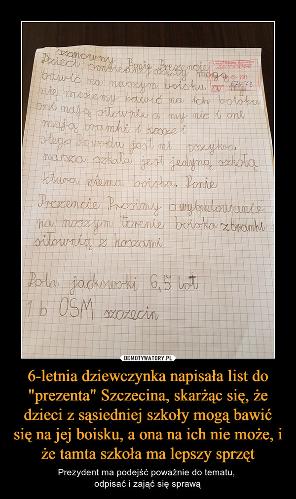 """6-letnia dziewczynka napisała list do """"prezenta"""" Szczecina, skarżąc się, że dzieci z sąsiedniej szkoły mogą bawić się na jej boisku, a ona na ich nie może, i że tamta szkoła ma lepszy sprzęt – Prezydent ma podejść poważnie do tematu, odpisać i zająć się sprawą"""