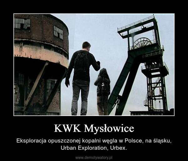 KWK Mysłowice – Eksploracja opuszczonej kopalni węgla w Polsce, na śląsku, Urban Exploration, Urbex.