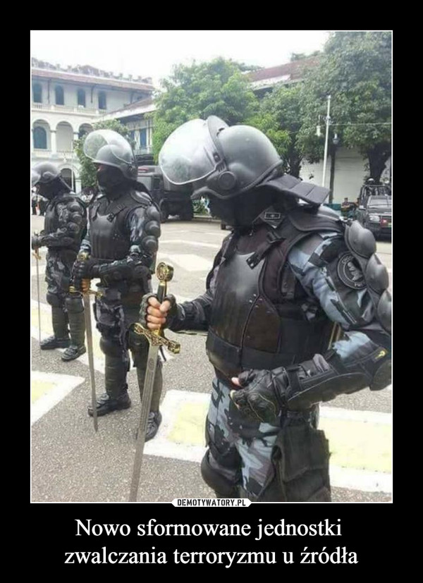 Nowo sformowane jednostki zwalczania terroryzmu u źródła –