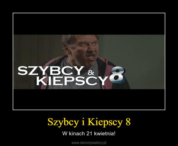 Szybcy i Kiepscy 8 – W kinach 21 kwietnia!