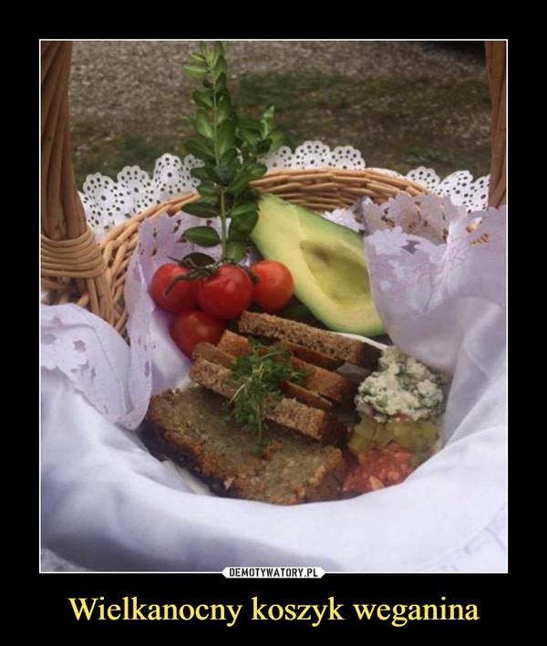 Wielkanocny koszyk weganina –