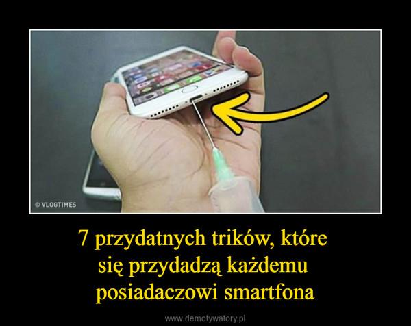 7 przydatnych trików, które się przydadzą każdemu posiadaczowi smartfona –