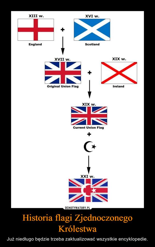 Historia flagi Zjednoczonego Królestwa – Już niedługo będzie trzeba zaktualizować wszystkie encyklopedie.