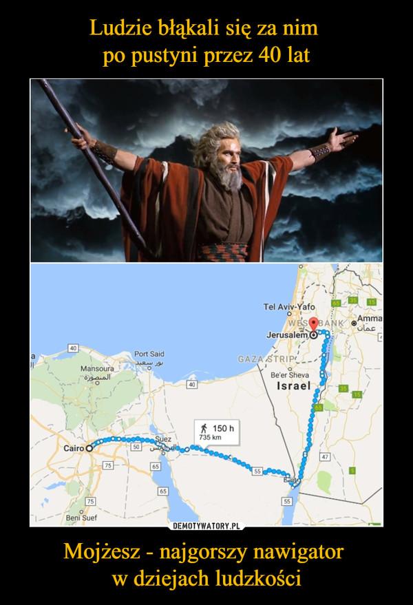 Mojżesz - najgorszy nawigator w dziejach ludzkości –
