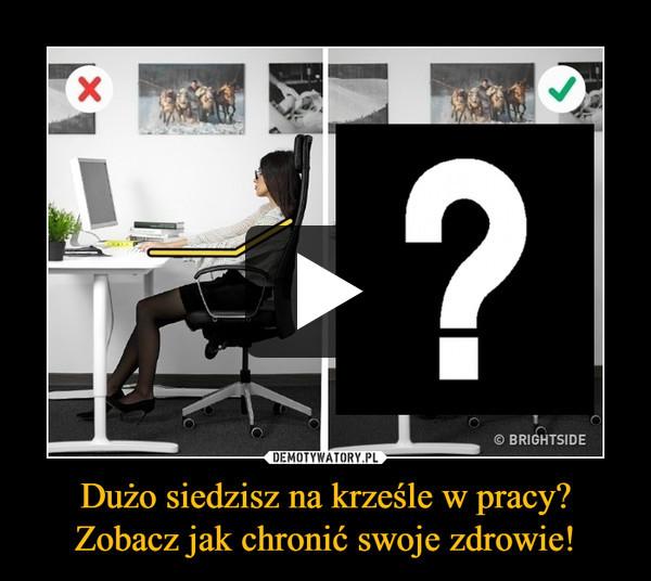 Dużo siedzisz na krześle w pracy? Zobacz jak chronić swoje zdrowie! –