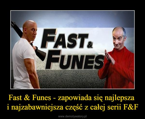 Fast & Funes - zapowiada się najlepsza i najzabawniejsza część z całej serii F&F –