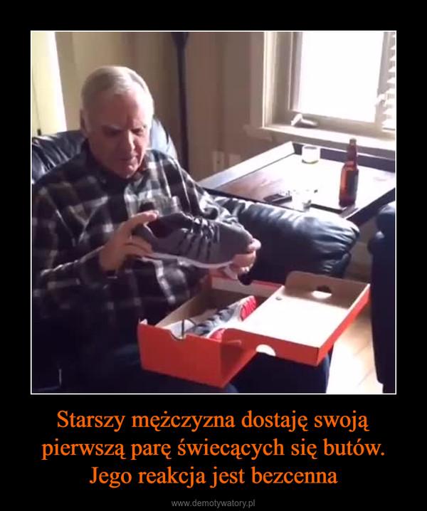 Starszy mężczyzna dostaję swoją pierwszą parę świecących się butów. Jego reakcja jest bezcenna –