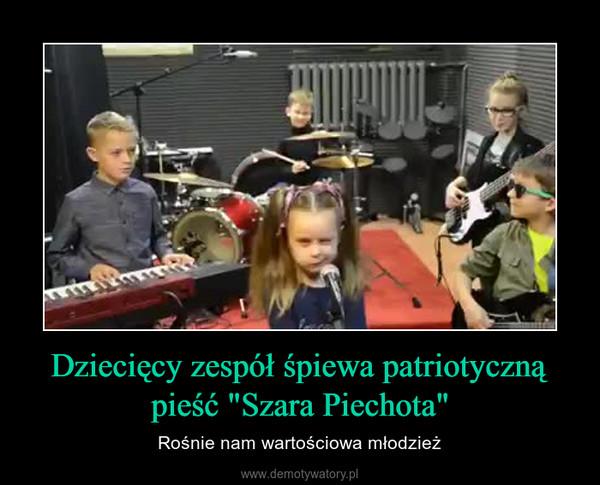 """Dziecięcy zespół śpiewa patriotyczną pieść """"Szara Piechota"""" – Rośnie nam wartościowa młodzież"""