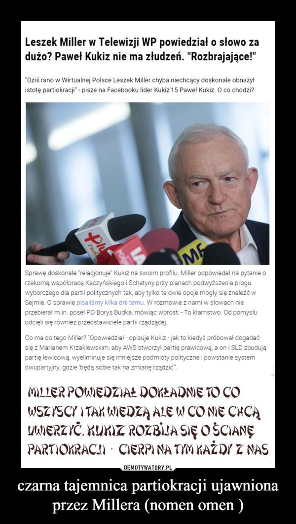 czarna tajemnica partiokracji ujawniona przez Millera (nomen omen ) –
