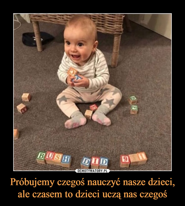 Próbujemy czegoś nauczyć nasze dzieci, ale czasem to dzieci uczą nas czegoś –