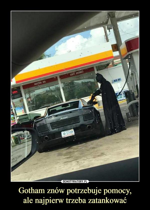 Gotham znów potrzebuje pomocy,ale najpierw trzeba zatankować –