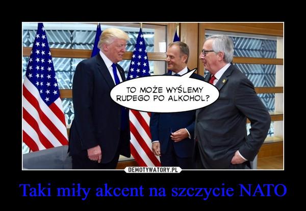 Taki miły akcent na szczycie NATO –