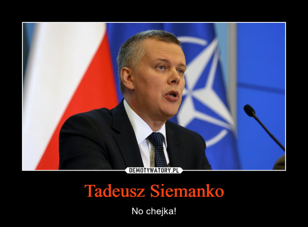 Tadeusz Siemanko – No chejka!