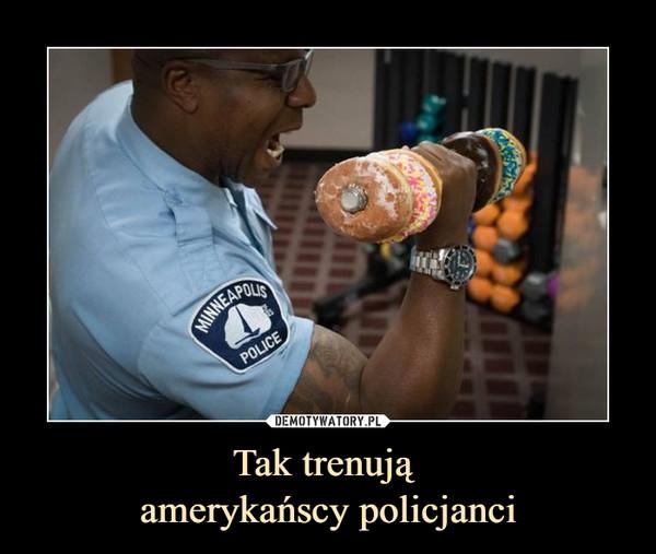 Tak trenują amerykańscy policjanci –