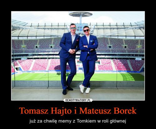 Tomasz Hajto i Mateusz Borek