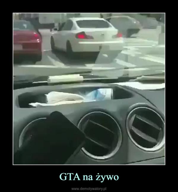 GTA na żywo –