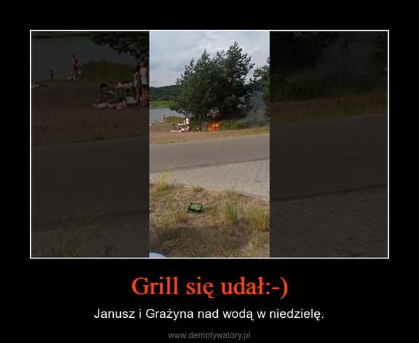 Grill się udał:-) – Janusz i Grażyna nad wodą w niedzielę.