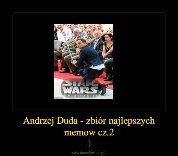 Andrzej Duda - zbiór najlepszych memow cz.2 – :)